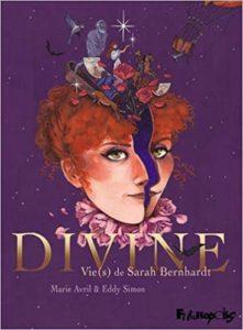 Divine: Vie(s) de Sarah Bernhardt