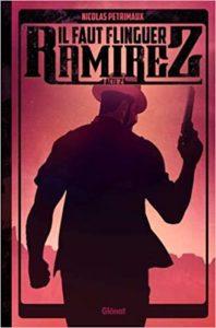 Il faut flinguer Ramirez, Tome 2