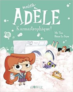 Mortelle Adèle, Tome 17: Karmastrophique