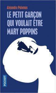 Le petit garçon qui voulait être Mary Poppins