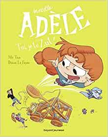 Mortelle Adèle, Tome 18: Toi, je te zut !